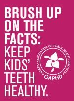 "OAPHD logo with text ""Brush Up on the Facts: Keep Kids' Teeth Healthy"" that links to web pages."