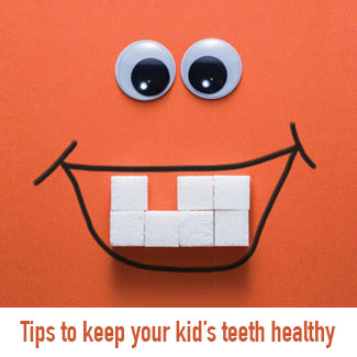 Tips to keep your kids' teeth healthy - English